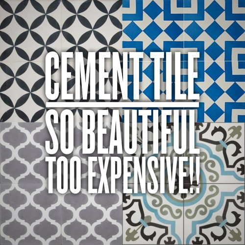 We are so in love with Cement Tiles, but they are just so expensive!